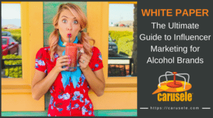 Influencer Marketing for Alcohol Brands